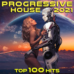 Progressive House 2021 Top 100 Hits DJ Mix (unmixed tracks)
