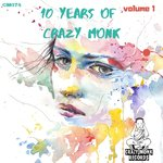 10 Years Of Crazy Monk Vol 1