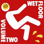 Wet Floor Vol 2