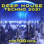 Deep House Techno 2021 Top 100 Hits