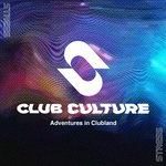 Club Culture - Adventures In Clubland (unmixed tracks)