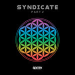 Sentry Records Presents: Syndicate Part 2