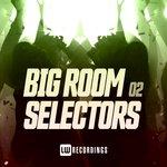 Big Room Selectors 02