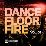 Dancefloor Fire Vol 08