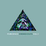 Purespace Choice Cuts Volume 2 (unmixed tracks)