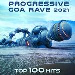 Progressive Goa Rave 2021 Top 100 Hits