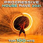 Progressive House Rave 2021 Top 100 Hits