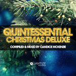 Quintessential Christmas Deluxe - Compiled & Mixed By Candice McKenzie