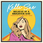 Believe In A Brighter Day