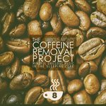The Coffeine Removal Project - Cup 8