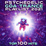 Psychedelic Goa Trance Playlist 2021 (unmixed tracks)