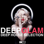Deep Glam (Deep House Selection)