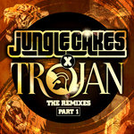 Jungle Cakes X Trojan - The Remixes Part 1