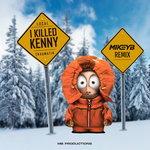 I Killed Kenny (Mikey B Remix)