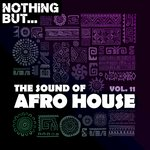 Nothing But... The Sound Of Afro House Vol 11