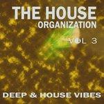 The House Organization Vol 3