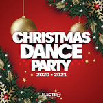 Christmas Dance Party 2020-2021 (Best Of Dance, House & Electro)