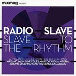 Mixmag Presents: Radio Slave - Slave To The Rhythm (Mixed)