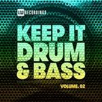 Keep It Drum & Bass Vol 02