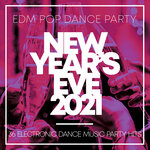 New Year's Eve 2021 - EDM Pop Dance Party - 36 Electronic Dance Music Party Hits