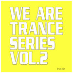 We Are Trance Series Vol 2