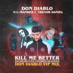 Kill Me Better (Don Diablo Extended VIP Mix)