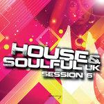 House & Soulful Uk Session Vol 6