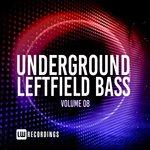 Underground Leftfield Bass Vol 08