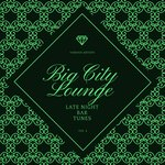 Big City Lounge Vol 4 (Late Night Bar Tunes)