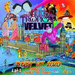 Tropical Velvet Best Of 2020 Mixed By Ladies On Mars