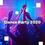 Dance Party 2020 (Explicit)