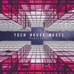 Tech House Music Playlist