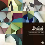 Totally Mobilee - The Greatest Hits 2019