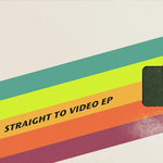 Straight To Video EP