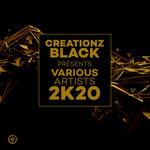 Creationz Black presents Various Artists 2K20