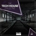 The Tech House Collective Vol 31