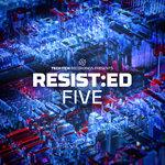 Resist:ed Five