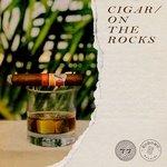 Cigar/On The Rocks