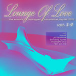 Lounge Of Love Vol 14 (The Acoustic Unplugged Compilation Playlist 2021)