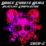 Dance Charts Remix Playlist Compilation 2020-2