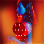 Deep House Essentials 2021