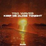 Keep Me Close Tonight