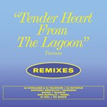 Tender Heart From The Lagoon (Remixes)