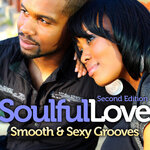 Soulful Love: Smooth & Sexy Grooves (Second Edition)