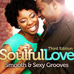 Soulful Love: Smooth & Sexy Grooves (Third Edition)