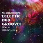 Nite Grooves presents Eclectic Dub Grooves Vol 4