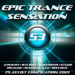 Epic Trance Sensation 53 (Playlist Compilation 2021)