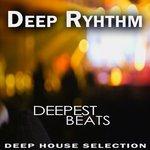 Deep Ryhthm - Deepest Beats