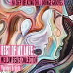 Best Of My Love: Mellow Beats Collection