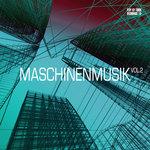 Maschinenmusik Vol 2